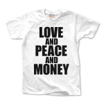 LOVE AND PEACE AND MONEY